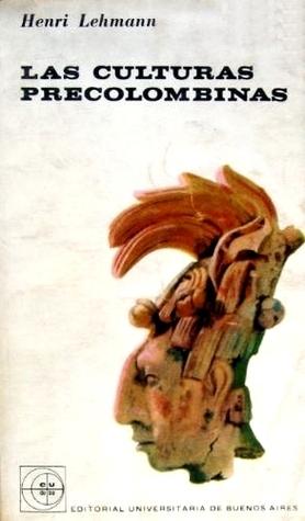Las Culturas Precolombinas Henri Lehmann