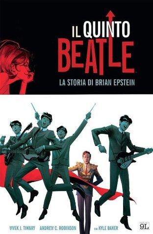 Il quinto Beatle. Edizione Deluxe (9L)  by  Vivek J. Tiwary