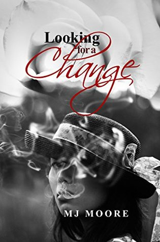 Looking for a Change  by  M.J.   Moore