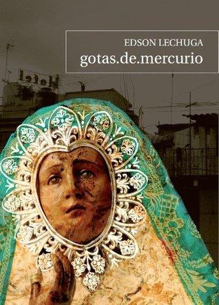gotas.de.mercurio  by  Edson Lechuga