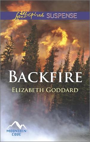 Backfire (Mountain Cove #3) Elizabeth Goddard