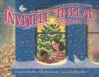 An Invisible Thread Christmas Story: A true story based on the #1 New York Times bestseller  by  Laura Schroff