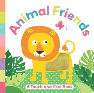 Animal Friends: A Touch-and-Feel Book Holly Brook-Piper