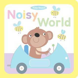 Noisy World Little Bee Books