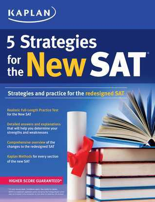Kaplan 5 Strategies for the New SAT  by  Kaplan