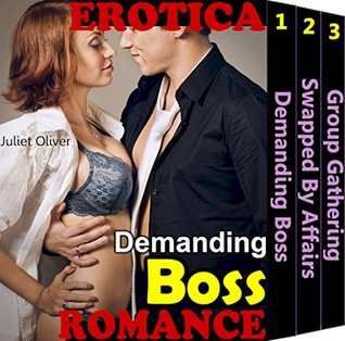 Demanding Boss Mega Pack: Sensual Woman Hot Man Erotic Office Romance Short Erotica Sex Stories Books Collection  by  Juliet Oliver
