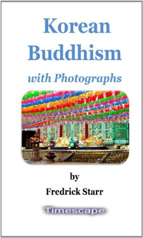 Korean Buddhism with Photographs  by  Fredrick Starr