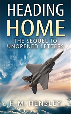 Heading Home: The Sequel to Unopened Letters (Castle Saga Book 2)  by  Frederick Hensley