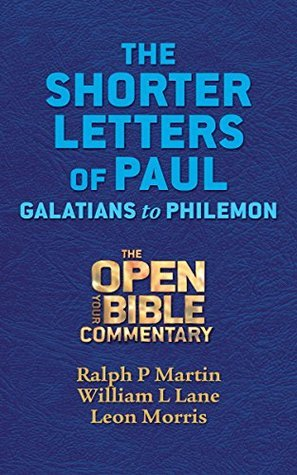 The Shorter Letters of Paul: Galatians to Philemon (Open Your Bible Commentary, New Testament Book 8)  by  Ralph P. Martin