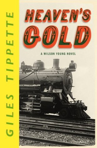 Heavens Gold (A Wilson Young Novel)  by  Giles Tippette