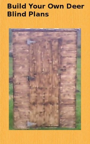 BUILD YOUR OWN DEER BLIND PLANS  by  Alan Jackson