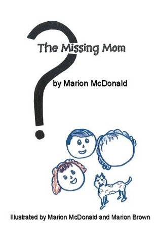 The Missing Mom  by  Marion McDonald