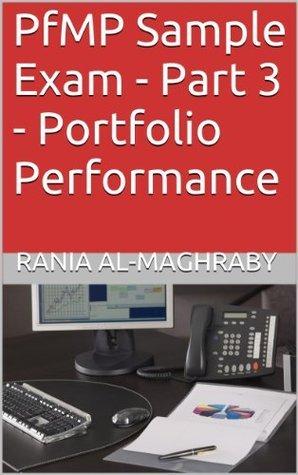PfMP Sample Exam - Part 3 - Portfolio Performance Rania Al-Maghraby