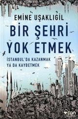 Bir Şehri Yok Etmek  by  Emine Uşaklıgil