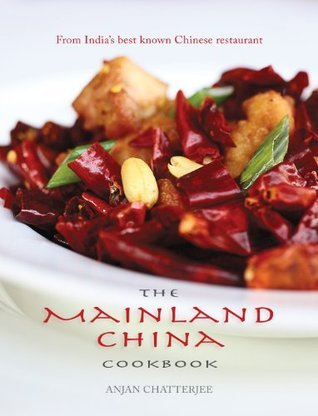 The Mainland China Cookbook  by  Anjan Chatterjee