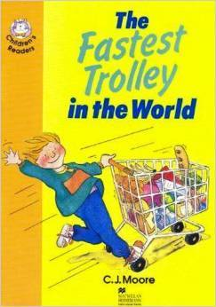 The Fastest Trolley in the World  by  C.J. Moore