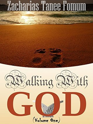 Walking With God (Volume One) Zacharias Tanee Fomum