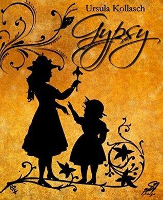 Gypsy: Reise in die Vergangenheit  by  Ursula Kollasch
