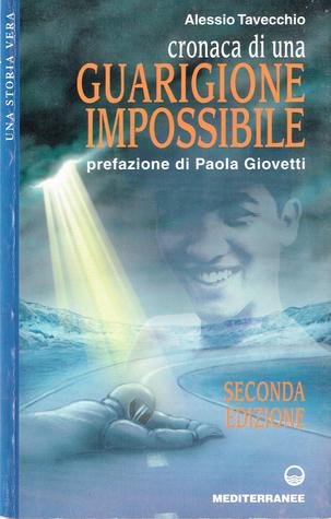 Cronaca di una guarigione impossibile Alessio Tavecchio