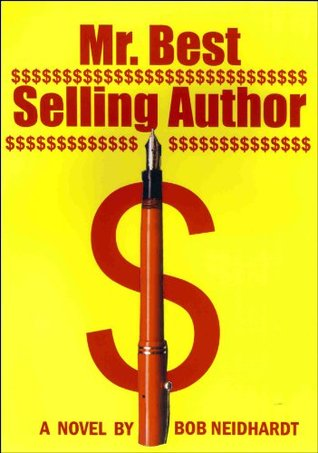 Mr. Best Selling Author (Kill The Author Book 2)  by  Bob Neidhardt