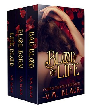 Blood of Life (Coras Choice, #1-3)  by  V.M. Black
