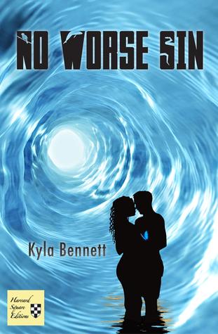 No Worse Sin  by  Kyla Bennett