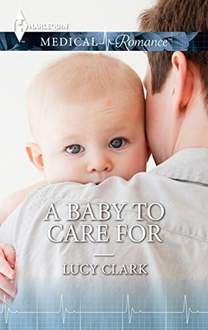 A Baby To Care For Lucy Clark