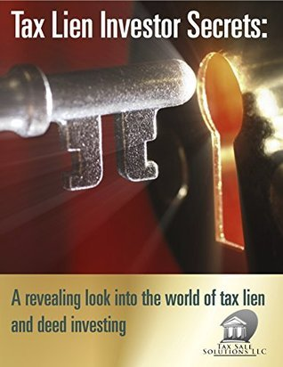 The Insiders Tax Lien Investor Secrets - Book 1: A revealing look into the world of tax lien and deed investing Stephen Swenson