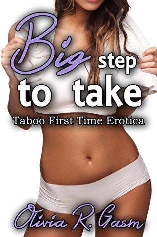 Big Step to Take: Taboo First Time Erotica Olivia R. Gasm