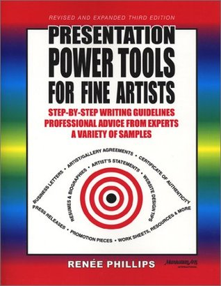Presentation Power Tools for Fine Artists  by  Renee Phillips