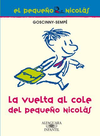 La vuelta al cole (Histoires inédites du Petit Nicolas, #1)  by  René Goscinny