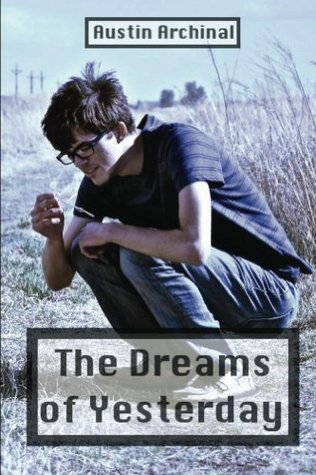 The Dreams of Yesterday Austin Archinal