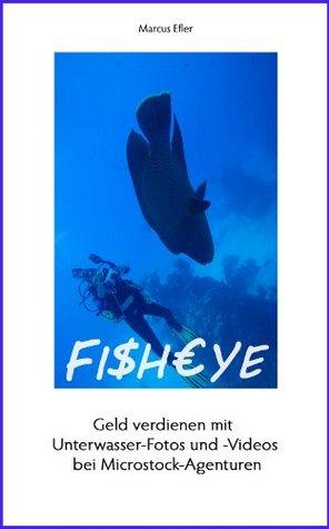 Fisheye: Geld verdienen mit Unterwasser-Fotos und -Videos bei Microstock-Agenturen  by  Marcus Efler