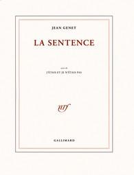 La Sentence, suivi de Jétais et je nétais pas  by  Jean Genet