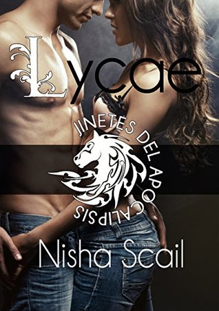 LYCAE (Jinetes del Apocalipsis #1)  by  Nisha Scail