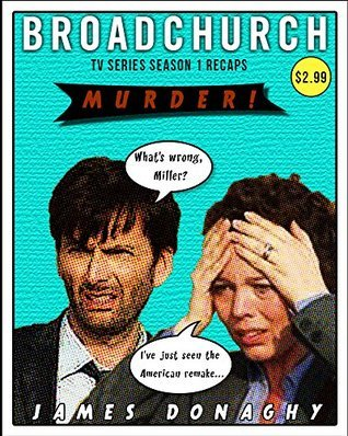 Broadchurch TV Series 1 Recaps  by  James Donaghy