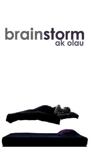 Brainstorm  by  A.K. Olau