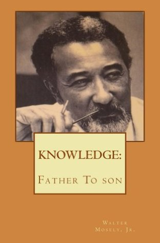 Knowledge Father to Son (knowledge: father to son Book 1) Walter Mosely