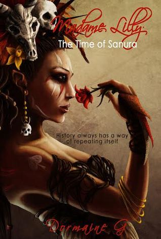 Madame Lilly, The Time of Sanura  by  Dormaine G.
