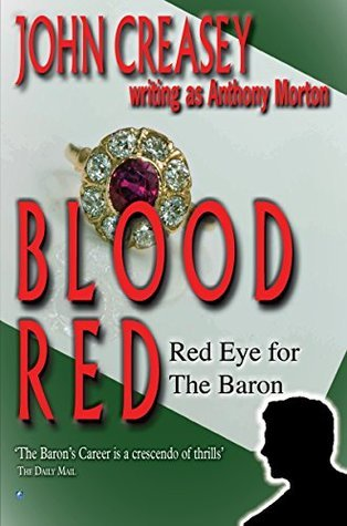 Blood Red: Red Eye for The Baron John Creasey (Anthony Morton)