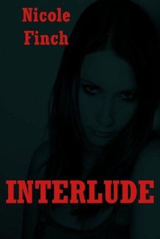 Interlude: A Horror Story Nicole Finch
