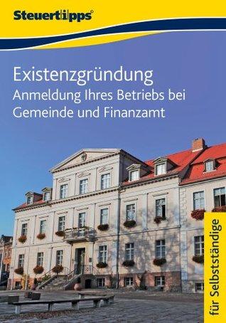 Existenzgründung: Anmeldung Ihres Betriebs bei Gemeinde und Finanzamt Akademische Arbeitsgemeinschaft Verlag