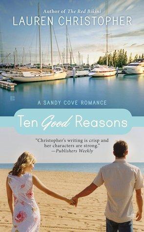 Ten Good Reasons (Sandy Cove, #2) Lauren Christopher