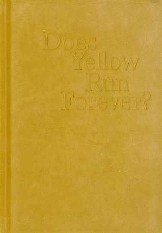 Does Yellow Run Forever?  by  Graham Paul