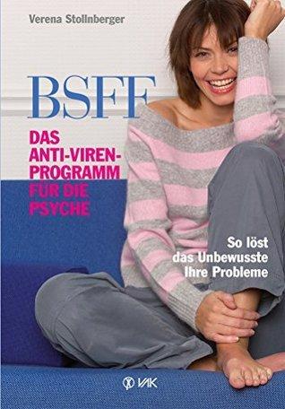 BSFF: Das Anti-Viren-Programm für die Psyche Verena Stollnberger