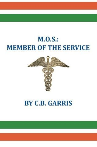 M. O. S. : Member of The Service  by  C.B. Garris