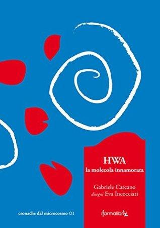 HWA, la molecola innamorata  by  Eva Incocciati