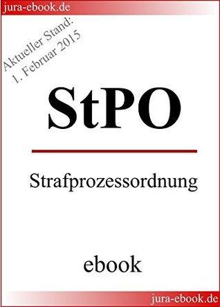 StPO - Strafprozessordnung - Aktueller Stand: 1. Februar 2015: E-Book  by  Deutscher Gesetzgeber