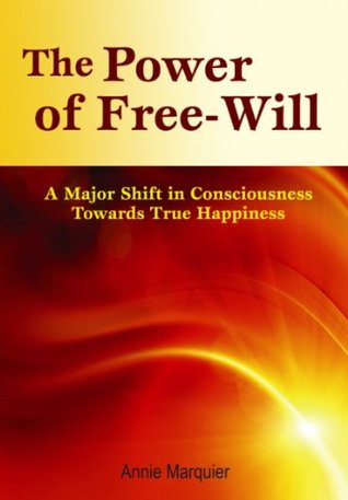 The Power of Free Will  by  Annie Marquier