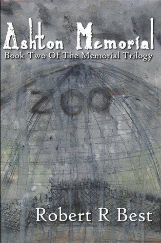 Ashton Memorial (The Memorial Trilogy Book 2)  by  Robert R. Best